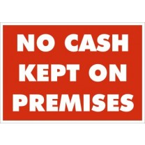 A5 SIGN - NO CASH KEPT ON PREMISES SIGN