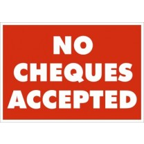 A5 SIGN - NO CHEQUES ACCEPTED