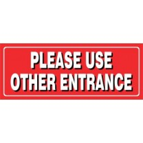 Please Use Other Entrance Sign